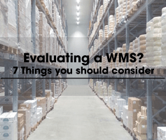 7 Features to Consider while Evaluating a Warehouse Management System